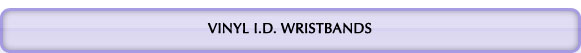 vinyl ID wristbands header